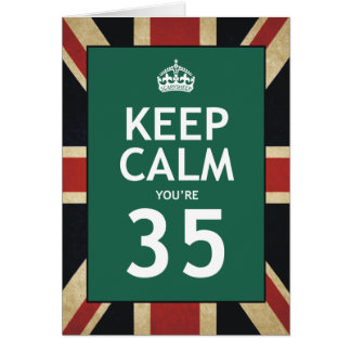 Keep Calm You're 35 Card