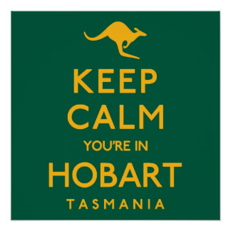 Keep Calm You're in Hobart! Perfect Poster