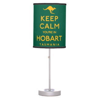 Keep Calm You're in Hobart! Table Lamp