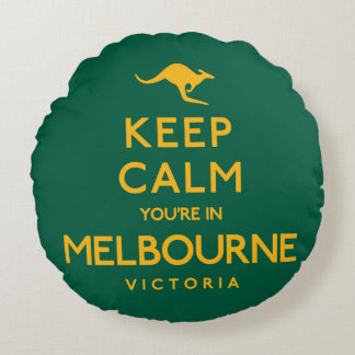 Keep Calm You're in Melbourne! Round Pillow
