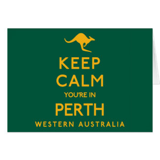 Keep Calm You're in Perth! Card