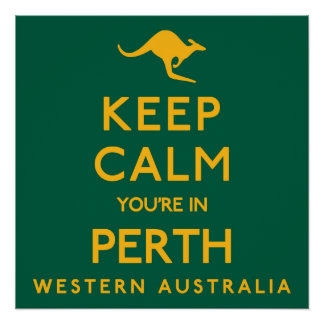 Keep Calm You're in Perth! Poster