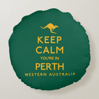Keep Calm You're in Perth! Round Pillow