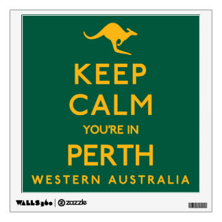 Keep Calm You're in Perth! Wall Decal
