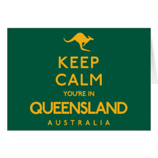 Keep Calm You're in Queensland! Card