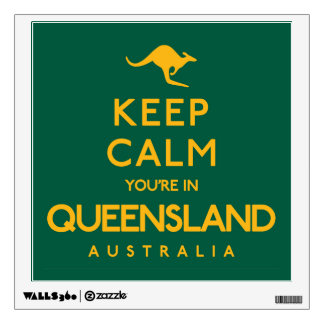 Keep Calm You're in Queensland! Wall Sticker