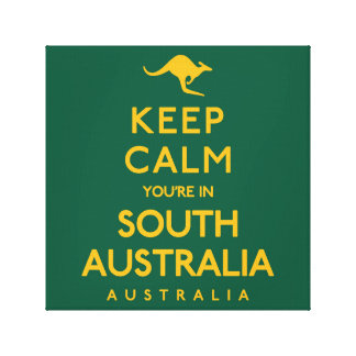 Keep Calm You're in South Australia! Canvas Print
