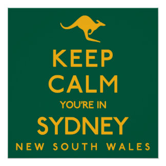 Keep Calm You're in Sydney! Perfect Poster