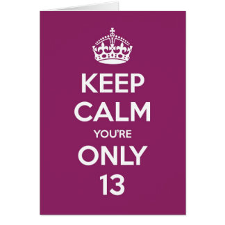 Keep Calm You're Only 13 Birthday Card - Purple