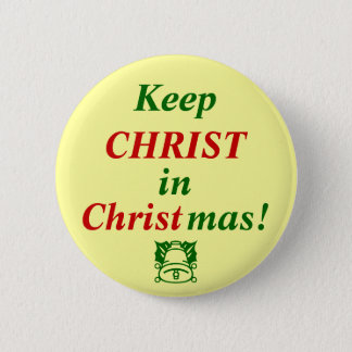 Keep CHRIST in Christmas! 2 Inch Round Button