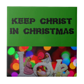 Keep Christ in Christmas Tile