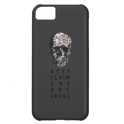 Keep claim and not drugs Skull Graphic (Hue) Case For iPhone 5C
