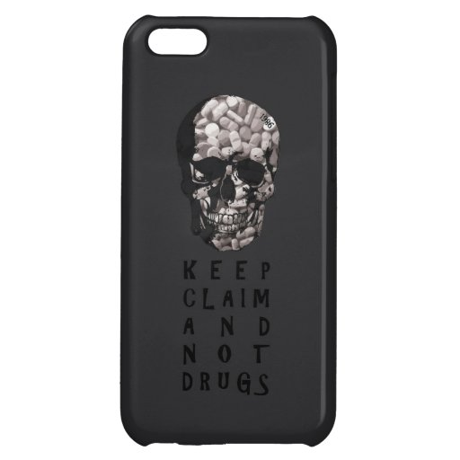 Keep claim and not drugs Skull Graphic (Hue) Cover For iPhone 5C