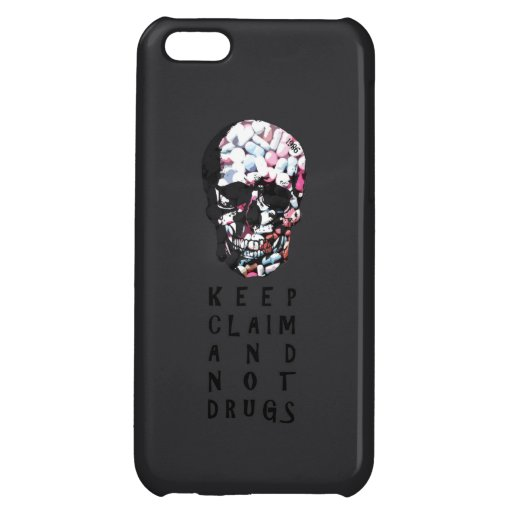 Keep claim and not drugs Skull Graphic iPhone 5C Cases