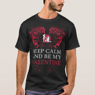 Keep Clam And Be My Valentine - Valentines day tee