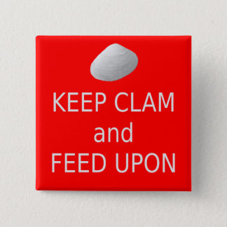 Keep Clam and Feed Upon. Clambake button. 2 Inch Square Button