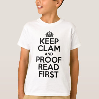 Keep Clam and Proofread First Meme T-Shirt and Hat