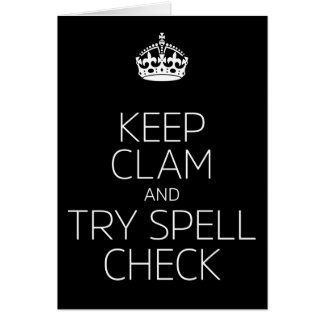 Keep Clam and Try Spell Check Card
