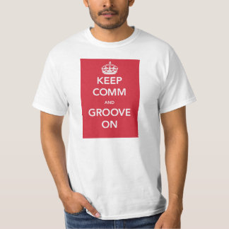 Keep COMM & Groove On T-Shirt