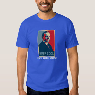 Keep Cool (Reelect Coolidge's Corpse!) T Shirt