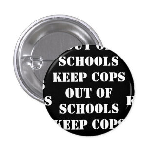 KEEP COPS OUT OF SCHOOLS BUTTON