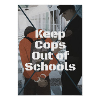 KEEP COPS OUT OF SCHOOLS POSTER