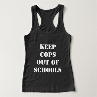KEEP COPS OUT OF SCHOOLS TANK TOP