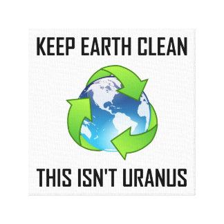 Keep Earth Clean Not Uranus Canvas Print