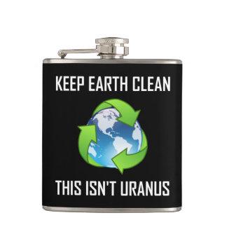 Keep Earth Clean Not Uranus Hip Flask