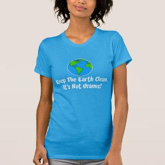 Keep Earth Clean Not Uranus ON DARK T-Shirt