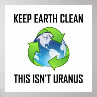 Keep Earth Clean Not Uranus Poster