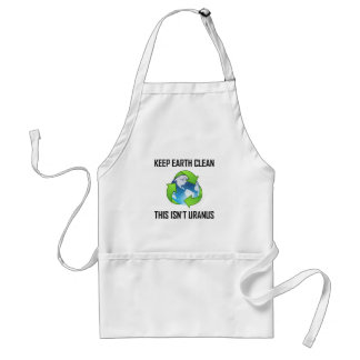 Keep Earth Clean Not Uranus Standard Apron