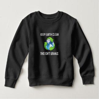 Keep Earth Clean Not Uranus Sweatshirt