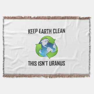Keep Earth Clean Not Uranus Throw Blanket