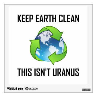 Keep Earth Clean Not Uranus Wall Sticker