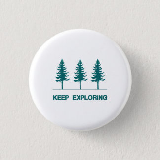 Keep Exploring - Blue 1 Inch Round Button