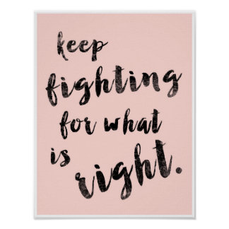 Keep Fighting for what is right Poster
