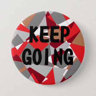 Keep Going 3 Inch Round Button
