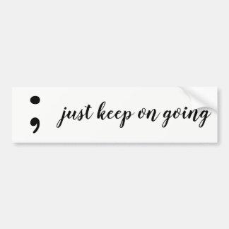 : keep going bumper sticker