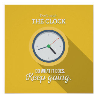 Keep going don't watch the clock yellow poster