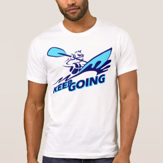 Keep Going / Rafting T-Shirt