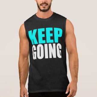 KEEP GOING SLEEVELESS SHIRT