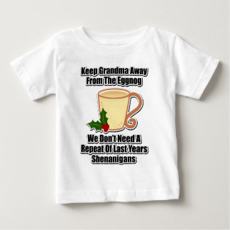 Keep Grandma Away From The Eggnog Baby T-Shirt