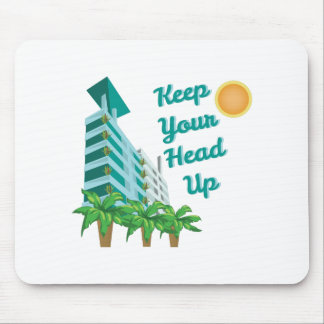 Keep Head Up Mouse Pad