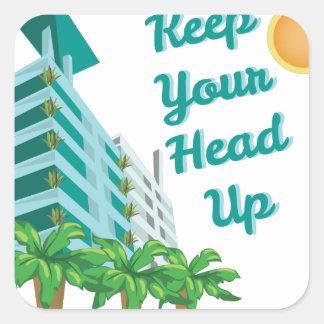Keep Head Up Square Sticker