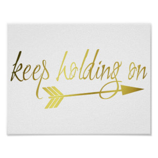 Keep Holding On print in gold