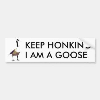 Keep Honking I Am A Goose Bumper Sticker