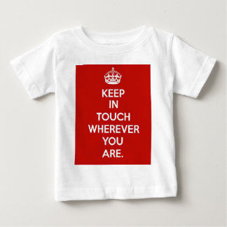 Keep in Touch Baby T-Shirt