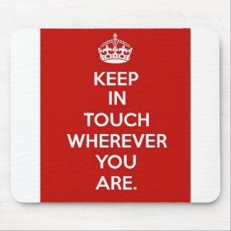 Keep in Touch Mouse Pad