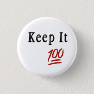 Keep it 100 Pinback Button